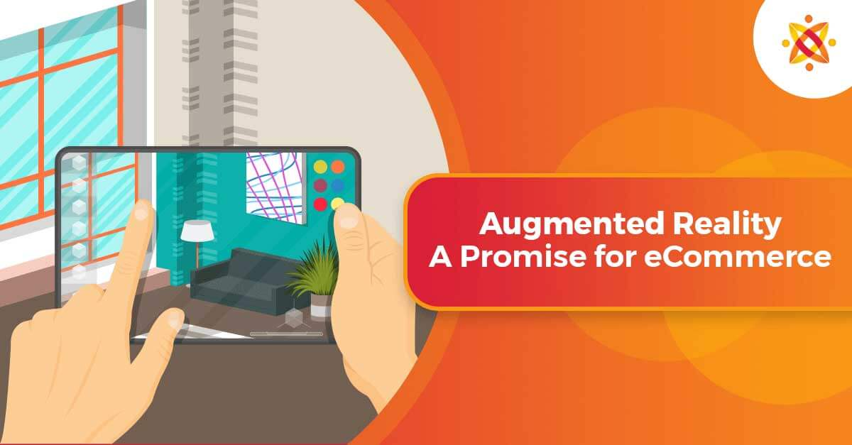 Augmented Reality: A Promise for eCommerce Business in 2019 and Future
