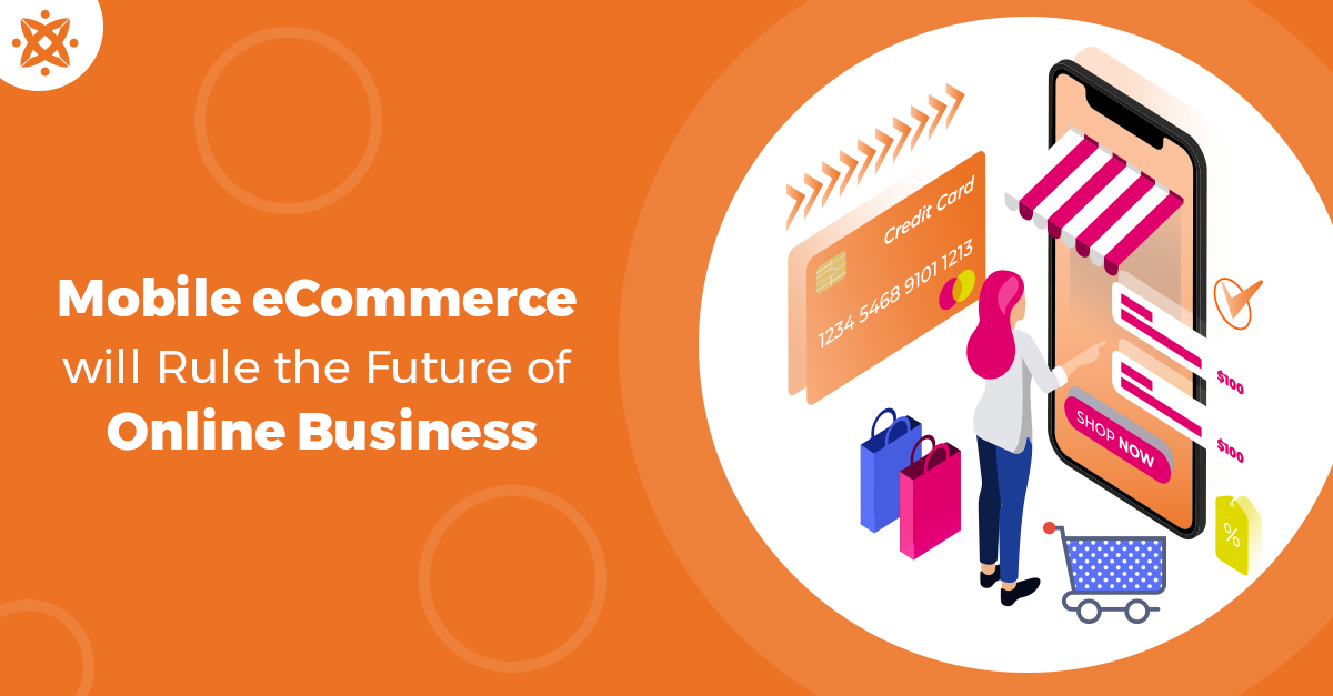How Mobile eCommerce will Rule the Future of Online Business